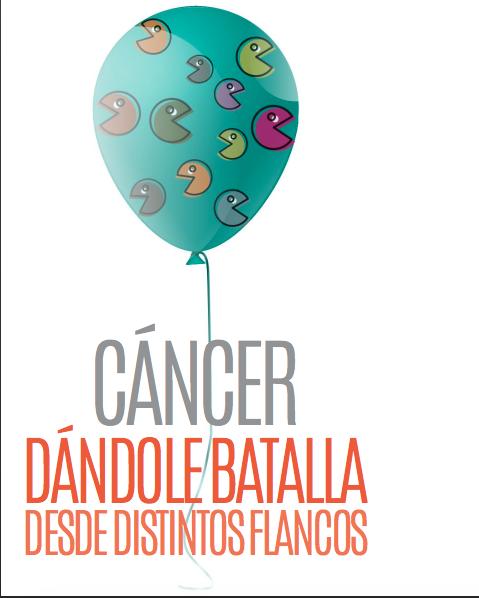CÁNCER: DÁNDOLE BATALLA DESDE DISTINTOS FLANCOS